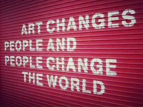 art-changes-people-and-people-change-the-world